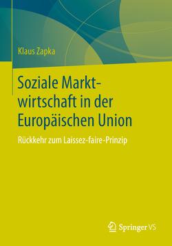 Soziale Marktwirtschaft in der Europäischen Union von Zapka,  Klaus