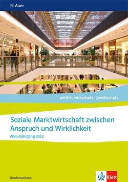 Soziale Marktwirtschaft zwischen Anspruch und Wirklichkeit. Abiturjahrgang 2022