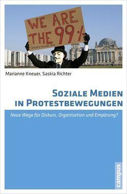 Soziale Medien in Protestbewegungen von Kneuer,  Marianne, Richter,  Saskia, Rudolph,  Melanie