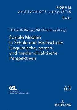 Soziale Medien in Schule und Hochschule: Linguistische, sprach- und mediendidaktische Perspektiven von Beißwenger,  Michael, Knopp,  Matthias