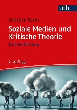 Soziale Medien und Kritische Theorie von Fuchs,  Christian