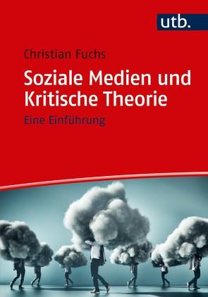 Soziale Medien und Kritische Theorie von Fuchs,  Christian, Kurz,  Felix