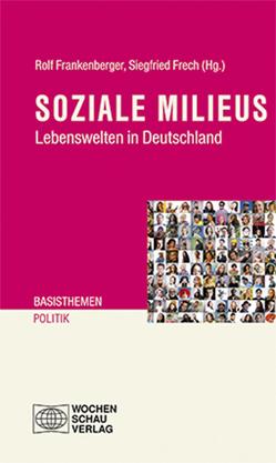 Soziale Milieus von Frankenberger,  Rolf, Frech,  Siegfried