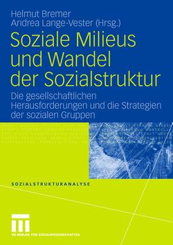 Soziale Milieus und Wandel der Sozialstruktur von Bremer,  Helmut, Lange-Vester,  Andrea