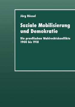 Soziale Mobilisierung und Demokratie von Rössel,  Jörg