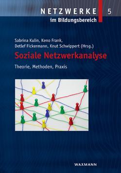 Soziale Netzwerkanalyse von Fickermann,  Detlef, Frank,  Keno, Kulin,  Sabrina, Schwippert,  Knut