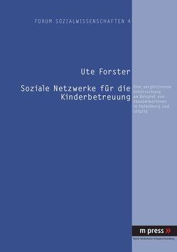 Soziale Netzwerke für die Kinderbetreuung von Forster,  Ute
