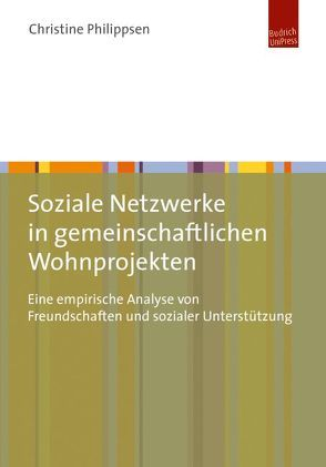 Soziale Netzwerke in gemeinschaftlichen Wohnprojekten von Philippsen,  Christine