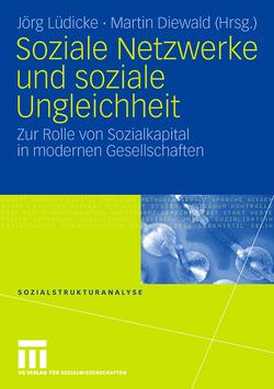 Soziale Netzwerke und soziale Ungleichheit von Diewald,  Martin, Lüdicke,  Jörg