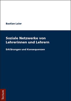 Soziale Netzwerke von Lehrerinnen und Lehrern von Laier,  Bastian