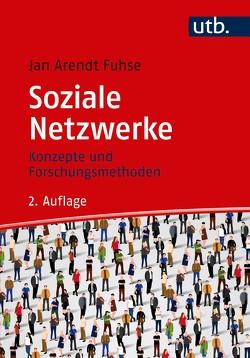 Soziale Netzwerke von Fuhse,  Jan Arendt