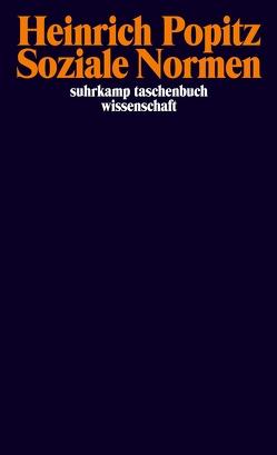 Soziale Normen von Essbach,  Wolfgang, Pohlmann,  Friedrich, Popitz,  Heinrich