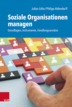 Soziale Organisationen managen von Aldendorff,  Philipp, Löhe,  Julian