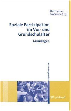 Soziale Partizipation im Vor- und Grundschulalter von Grossmann,  Heidrun, Sturzbecher,  Dietmar