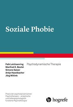 Soziale Phobie von Beutel,  Manfred E., Haselbacher,  Antje, Leichsenring,  Falk, Salzer,  Simone, Wiltink,  Jörg