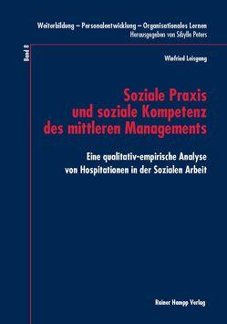 Soziale Praxis und soziale Kompetenz des mittleren Managements von Leisgang,  Winfried