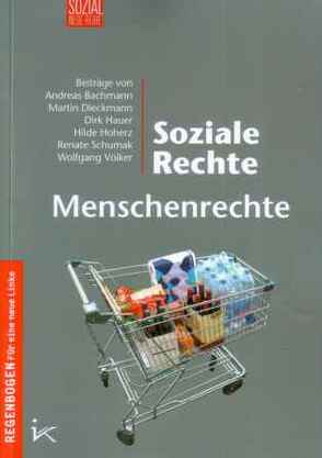 Soziale Rechte Menschenrechte von Bachmann,  Anreas, Dieckmann,  Martin, Hauer,  Dirk, Hoherz,  Hilde, Schumak,  Renate, Voelker,  Wolfgang