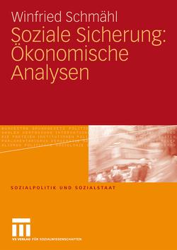 Soziale Sicherung: Ökonomische Analysen von Schmähl,  Winfried
