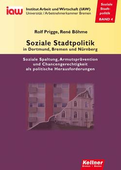 Soziale Stadtpolitik in Dortmund, Bremen und Nürnberg von Böhme,  René, Prigge,  Rolf