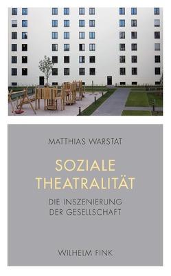Soziale Theatralität von Warstat,  Matthias