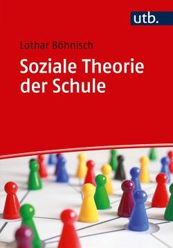 Soziale Theorie der Schule von Böhnisch,  Lothar
