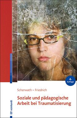 Soziale und pädagogische Arbeit bei Traumatisierung von Friedrich,  Sibylle, Scherwath,  Corinna