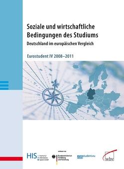 Soziale und wirtschaftliche Bedingungen des Studiums. Deutschland im europäischen Vergleich von (HIS),  Hochschul-Informations-System GmbH