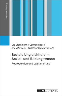 Soziale Ungleichheit im Sozial- und Bildungswesen von Boettcher,  Wolfgang, Brockmann,  Lilo, Hack,  Carmen, Pomykaj,  Anna