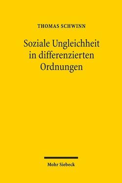 Soziale Ungleichheit in differenzierten Ordnungen von Schwinn,  Thomas