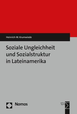 Soziale Ungleichheit und Sozialstruktur in Lateinamerika von Krumwiede,  Heinrich-W.