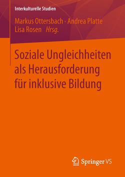 Soziale Ungleichheiten als Herausforderung für inklusive Bildung von Ottersbach,  Markus, Platte,  Andrea, Rosen,  Lisa