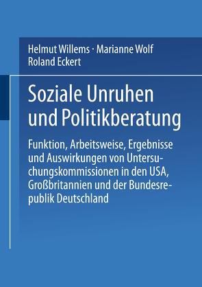 Soziale Unruhen und Politikberatung von Eckert,  Roland, Willems,  Helmut, Wolf,  Marianne