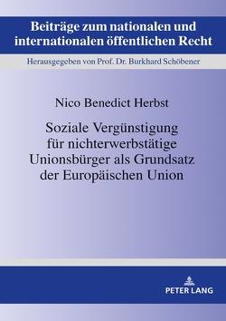 Soziale Vergünstigung für nichterwerbstätige Unionsbürger als Grundsatz der Europäischen Union von Herbst,  Nico Benedict