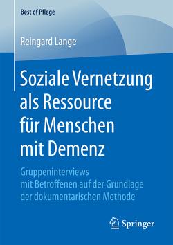 Soziale Vernetzung als Ressource für Menschen mit Demenz von Lange,  Reingard