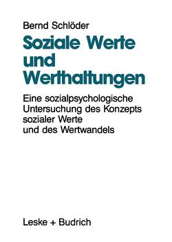 Soziale Werte und Werthaltungen von Schlöder,  Bernd