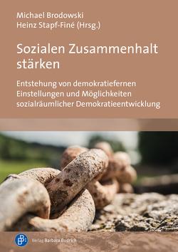 Sozialen Zusammenhalt stärken von Brodowski,  Michael, Stapf-Finé,  Heinz