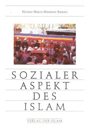 Sozialer Aspekt des Islams von Ahmad,  Hadhrat Mirza Baschir ud-Din Mahmud, Ahmad,  Khadija