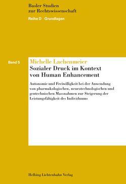 Sozialer Druck im Kontext von Human Enhancement von Lachenmeier,  Michelle