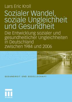 Sozialer Wandel, soziale Ungleichheit und Gesundheit von Kroll,  Lars Eric