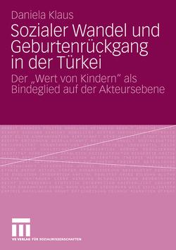 Sozialer Wandel und Geburtenrückgang in der Türkei von Klaus,  Daniela