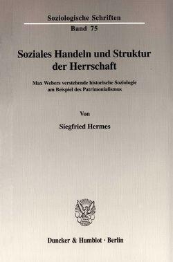 Soziales Handeln und Struktur der Herrschaft. von Hermes,  Siegfried