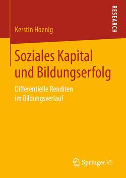 Soziales Kapital und Bildungserfolg von Hoenig,  Kerstin