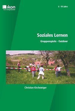 Soziales Lernen von Kirchsteiger,  Christian