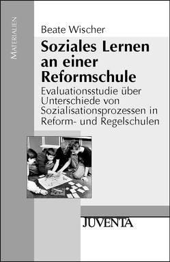 Soziales Lernen an einer Reformschule von Wischer,  Beate