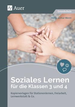 Soziales Lernen für die Klassen 3 und 4 von Worm,  Heinz-Lothar