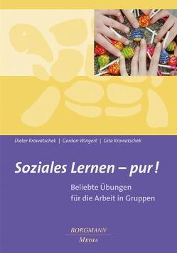 Soziales Lernen – pur! von Krowatschek,  Dieter, Krowatschek,  Gita, Wingert,  Gordon
