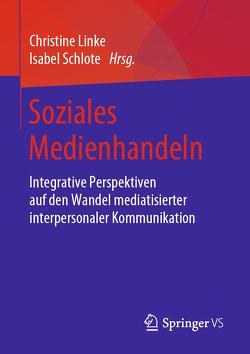 Soziales Medienhandeln von Linke,  Christine, Schlote,  Isabel