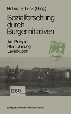 Sozialforschung durch Bürgerinitiativen von Lück,  Helmut E.