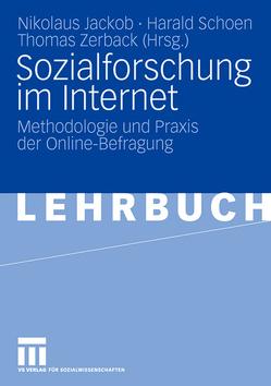 Sozialforschung im Internet von Jackob,  Nikolaus, Schoen,  Harald, Zerback,  Thomas