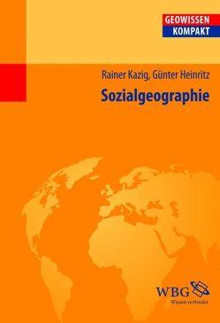 Sozialgeographie von Cyffka,  Bernd, Haas,  Hans-Dieter, Heinritz,  Günter, Kazig,  Rainer, Schmude,  Jürgen